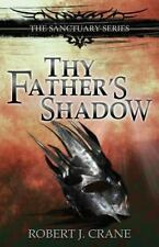 Thy Father's Shadow by Robert Crane (2014, Paperback)