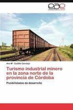 Turismo Industrial Minero En La Zona Norte De La Provincia De C?rdoba: Posibi...