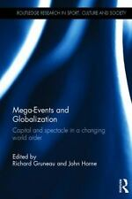 Routledge Research in Sport, Culture and Society: Mega Events and...