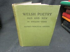 WELSH POETRY, OLD AND NEW: IN ENGLISH, Graves, Alfred Perce, 1912, Longmans G, G