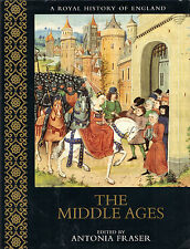"ANTONIA FRASER -""THE MIDDLE AGES"" - A ROYAL HISTORY OF ENGLAND - HB/DW (2000)"