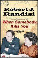 When Somebody Kills You by Robert J. Randisi (Hardback, 2015) Cheap Book