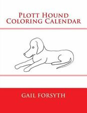 Plott Hound Coloring Calendar by Gail Forsyth (English) Paperback Book