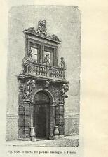 Stampa antica originale TRENTO Porta di Palazzo SARDAGNA 1889 Old antique print