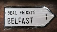 Belfast Ulster Down/Antrim Irish Road Sign Hand Made in Ireland NEW