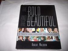 The Bold and the Beautiful : A 10th Ann. Celebration by Robert Waldron ~1st Edit