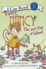 Fancy Nancy: Fancy Nancy : The 100th Day of School by Jane O'Connor