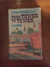 A History Of Wheaton, Illinois From Tower To Tower By Jean Moore