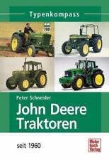 John Deere Traktoren seit 1960 Typenkompass von P. Schneider (2012, Taschenbuch)