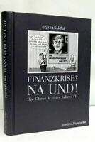 Finanzkrise? - Na und! Die  Chronik eines Jahres IV. zeichungen von Achim Greser