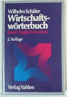 Wilhelm Schäfer Wirtschaftswörterbuch Band I Deutsch Englisch 2.Auflage Y5-395