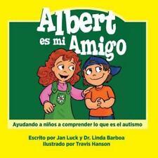 Albert Es Mi Amigo by Jan Luck and Linda Barboa (2015, Paperback)