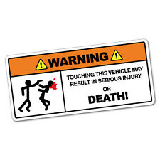Warning Touching Vehicle May Result In Sticker Funny Car Stickers Novelty Dec...