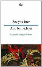 See you later Also bis nachher: Englische Kurzgeschichten   Buch   Zustand gut