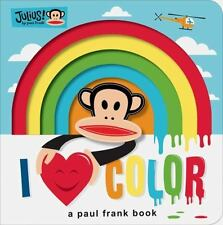 NEW - Julius: I Love Color: A Paul Frank Book (Paul Frank Books)