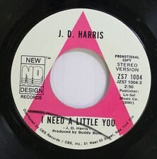 Country Promo Nm! 45 J. D. Harris - I Need A Little You / Country Girl On New De