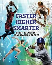 Faster, Higher, Smarter : Bright Ideas That Transformed Sports by Simon...