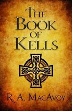 Book of Kells: By MacAvoy, R. A.