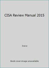 CISA Review Manual 2015 by Isaca