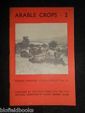 Arable Crops 2 ; Young Farmers' Club Booklet No.15 (1946) Vintage Farming/Farm