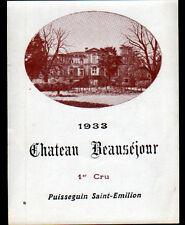 ETIQUETTE ANCIENNE de VIN / CHATEAU BEAUSEJOUR 1933 1° Cru à SAINT-EMILLON (33)