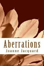 Aberrations : Further Beyond the Camera Saga by Joanne Jacquard (2013,...