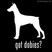Got Dobies? Doberman Pinscher Dog Decal - Dogs Sticker