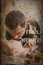 Meu Amore by C. Röhrig (2014, Paperback)