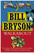 "Walkabout: ""A Walk in the Woods"", ""Down Under"", By Bill Bryson,in Used but Accep"