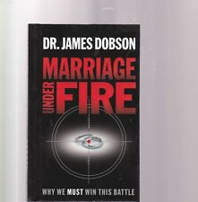 Marriage Under Fire: Why We Must Win This Battle-Dobson