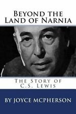 Joyce Mcpherson Biographies: Beyond the Land of Narnia : The Story of C. S....