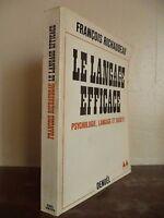 F.RICHAUDEAU LE LANGAGE EFFICACE DEDICACE DE L'AUTEUR/DENOEL 1973 IN8 BE**