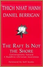The Raft is Not the Shore: Conversations Toward a Buddhist-Christian Awareness (