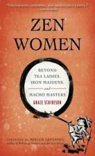 Zen Women: Beyond Tea Ladies, Iron Maidens, and Macho Masters by Schireson, Gra