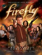 Firefly : The Official Companion, Paperback by Whedon, Joss (Edt); Bernstein,.