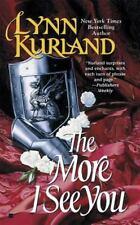 The More I See You (de Piaget Family) Kurland, Lynn Mass Market Paperback