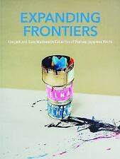 Expanding Frontiers The Jack & Susy Wadsworth Collection of Postwar Japanese...