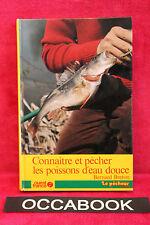 Connaître et pêcher les poissons d'eau douce - Breton Bernard