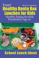 Yum! Healthy Bento Box Lunches for Kids : Healthy Eating for Kids Preschool t...