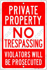 PRIVATE PROPERTY NO TRESPASSING VIOLATORS PROSECUTED 8x12 Alum Sign Made in USA