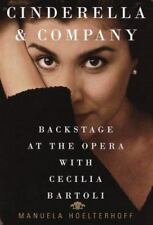 Cinderella & Company: Backstage at the Opera with Cecilia Bartoli, Hoelterhoff,