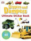Ultimate Sticker Book Ser.: Diggers and Dumpers by Dorling Kindersley...