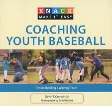 Knack Coaching Youth Baseball: Tips on Building a Winning Team (Knack: Make It e