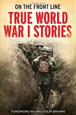 On the Front Line: True World War I Stories,Jon E. Lewis