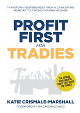 Profit First for Tradies: Transform your business from a cash eating monster