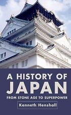 A History of Japan : From Stone Age to Superpower by Kenneth G. Henshall (2004,…