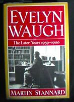 Evelyn Waugh:The Later Years 1939-1966 Stannard HB/DJ 1st American ed FINE/FINE