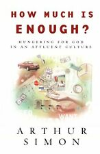 How Much is Enough? by Arthur Simon