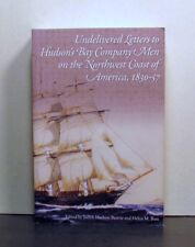 Undelivered Letters Hudson's Bay Company Men Northwest Coast, Fur Trade 1830-57
