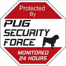 Pug Security Force Dog Sign